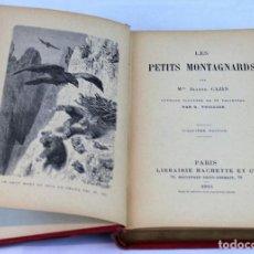"""Libros antiguos: LES PETITS MONTAGNARDS"""" PAR MME JEANNE CAZIN. EDITORIAL HACHETTE, 1905. EN FRANCÉS.. Lote 269756703"""