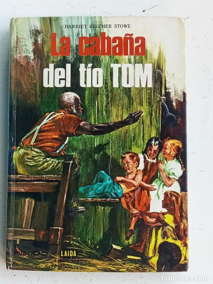 LA CABAÑA DEL TÍO TOM, EDICIONES LAIDA , HARRIET BEECHER STOWE (Libros Antiguos, Raros y Curiosos - Literatura Infantil y Juvenil - Novela)