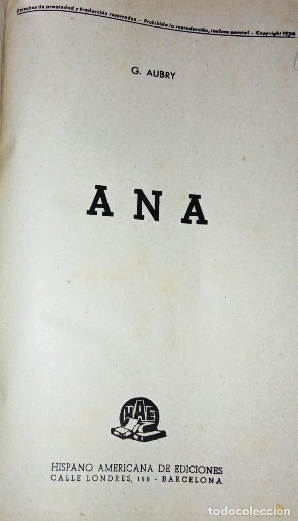 Libros antiguos: Ana, novela con ilustraciones, en fasciculos. Encuadernada 4 tomos. Ed hispano americana 1956 - Foto 3 - 276706078