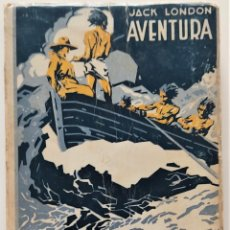 Libros antiguos: AVENTURA - JACK LONDON - EDITORIAL PROMETEO - PORTADA ARTURO BALLESTER. Lote 276721308