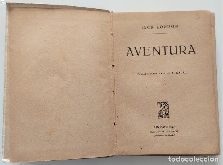 Libros antiguos: AVENTURA - JACK LONDON - EDITORIAL PROMETEO - PORTADA ARTURO BALLESTER - Foto 3 - 276721308