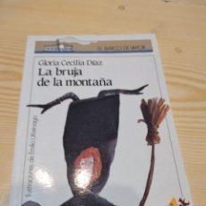 Libros antiguos: C-19 LIBRO LA BRUJA DE LA MONTAÑA, DE GLORIA CECILIA DIAZ (SM. BARCO DE VAPOR). Lote 277830333