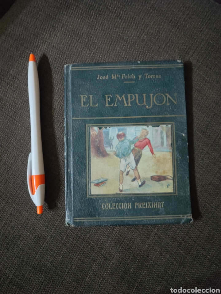 EL EMPUJON , JOSE M FOLCH Y TORRES , EDITORIAL FREIXENET , REF 139 (Libros Antiguos, Raros y Curiosos - Literatura Infantil y Juvenil - Novela)