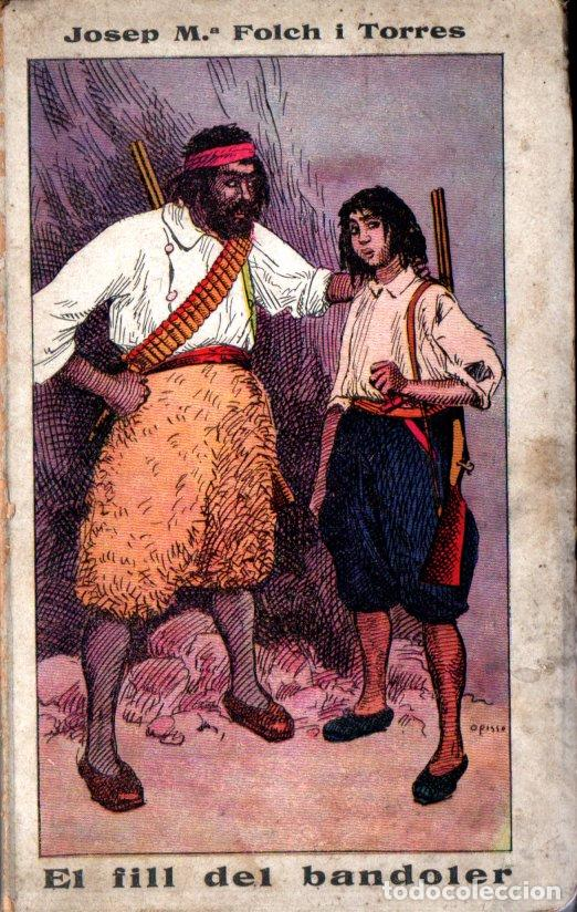 JOSEP M. FOLCH I TORRES : EL FILL DEL BANDOLER (ELZEVIRIANA CAMÍ, 1925) CATALÀ (Libros Antiguos, Raros y Curiosos - Literatura Infantil y Juvenil - Novela)