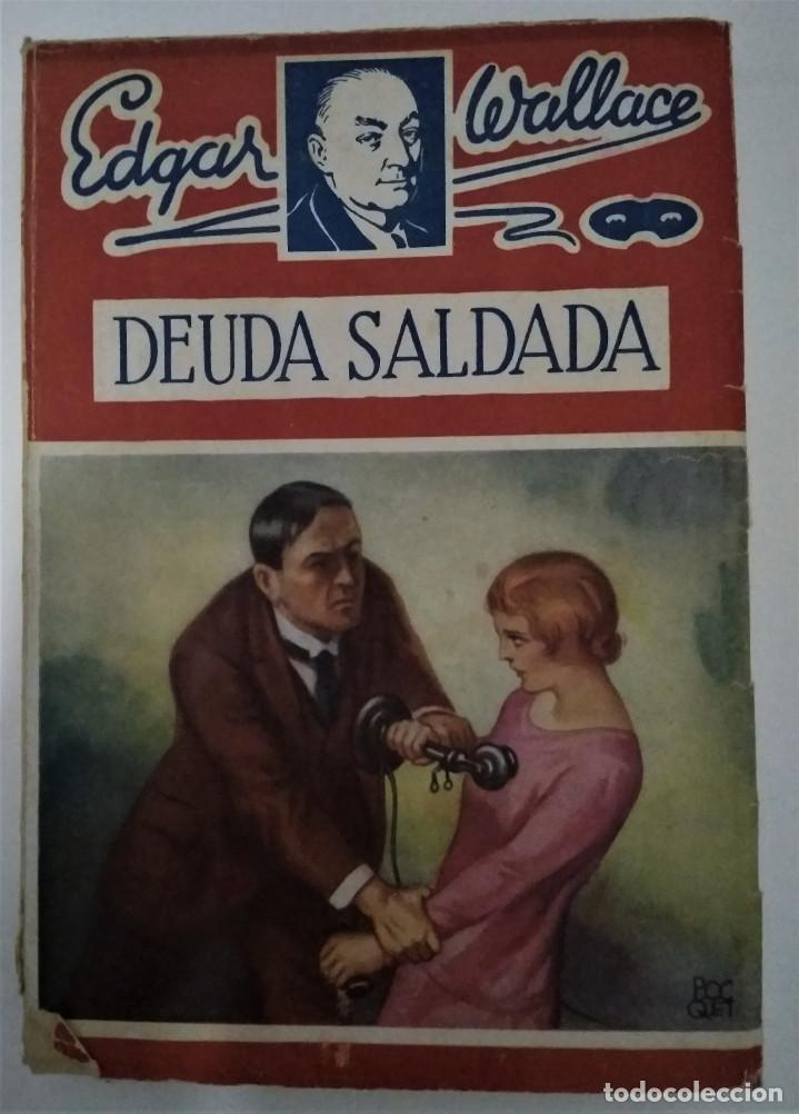 DEUDA SALDADA EDGAR WALLACE LIBRO (Libros Antiguos, Raros y Curiosos - Literatura Infantil y Juvenil - Novela)
