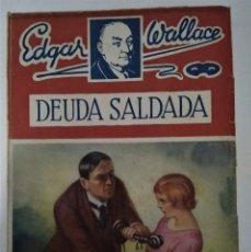 Libros antiguos: DEUDA SALDADA EDGAR WALLACE LIBRO. Lote 288717528