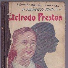 Libros antiguos: ETELREDO PRESTON / POR EL R. P. FRANCISCO FINN, S. I.. Lote 289493473