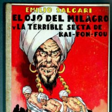 Libros antiguos: EL OJO DEL MILAGRO Y LA TERRIBLE SECTA DE KAI - FON - FOU. SALGARI. ED. ARALUCE, 1936. BUEN ESTADO.. Lote 289748263