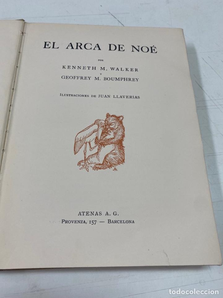 Libros antiguos: EL ARCA DE NOÉ POR KENNETH M WALKER & GEOFFREY M BOUMPHREY EDICIÓN ILUSTRADA AÑO 1929 - Foto 7 - 293573593