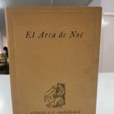 Libros antiguos: EL ARCA DE NOÉ POR KENNETH M WALKER & GEOFFREY M BOUMPHREY EDICIÓN ILUSTRADA AÑO 1929. Lote 293573593