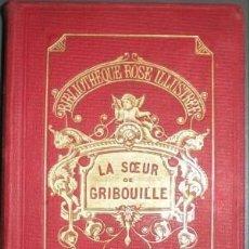Libros antiguos: SEGUR, COMTESSE DE: LA SOEUR DE GRIBOUILLE. BIBLIOTHÈQUE ROSE ILLUSTRÉE. 1904. Lote 50578950