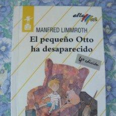 Libros antiguos: LIBRO EL PEQUEÑO OTTO HA DESAPARECIDO, MANFRED LIMMROTH, ALTAMAR BRUÑO. Lote 293968613