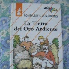 Libros antiguos: LIBRO LA TIERRA DEL ORO ARDIENTE, RONIMUND H. VON BISSING, ALTAMAR BRUÑO. Lote 293968708