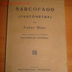 Libros antiguos: SARCOFAGO (PANTOMETRA) FANY MERY. ESPIRITISMO Y TEOSOFÍA.. Lote 25171410