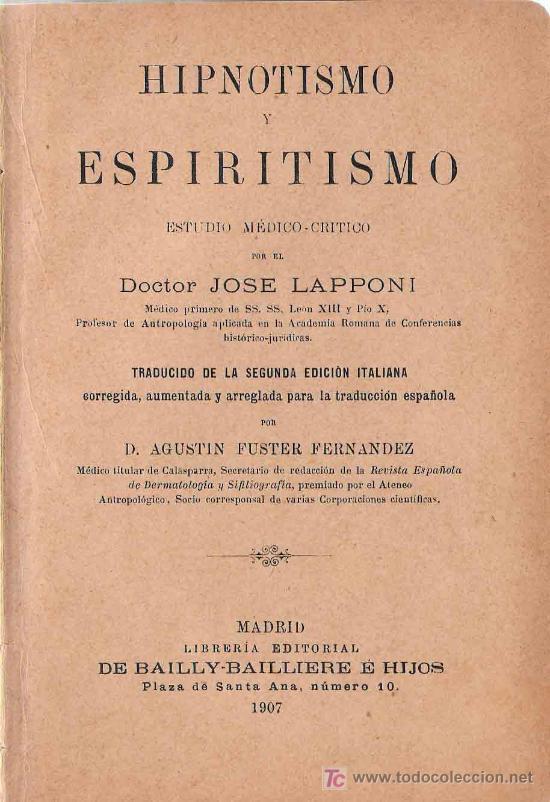 HIPNOTISMO Y ESPIRITISMO : ESTUDIO MEDICO-CRÍTICO / J. LAPPONI - 1907 (Libros Antiguos, Raros y Curiosos - Parapsicología y Esoterismo)