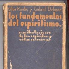 Libros antiguos: FUNDAMENTOS DEL ESPIRITISMO. MANIFESTACIONES ESPÍRITUS Y VIDAS SUPERIORES -ALLAN KARDEC Y G.DELANNE-. Lote 39557565