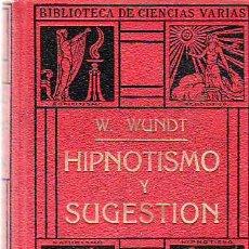 Libros antiguos: HIPNOTISMO Y SUGESTION. Lote 6503685
