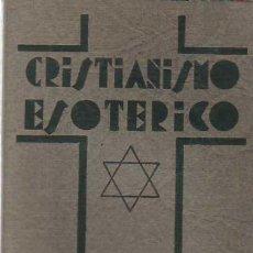 Libros antiguos: CRISTIANISMO ESOTERICO O LOS MISTERIOS MENORES. Lote 6510895
