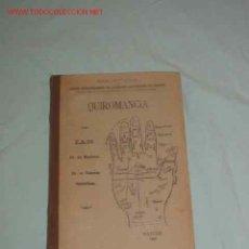Libros antiguos: QUIROMANCIA -1900 -LECTURA DE LA MANO .LEER LA MANO.. Lote 26992274
