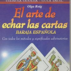 Libros antiguos: EL ARTE DE ECHAR LAS CARTAS (BARAJA ESPAÑOLA) - A12. Lote 106040746
