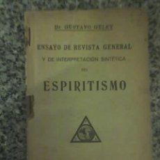 Libros antiguos: ENSAYO DE REVISTA GENERAL Y DE INTERPRETACION SINTETICA DEL ESPIRITISMO, POR G. GELEY - 1927. Lote 26756161