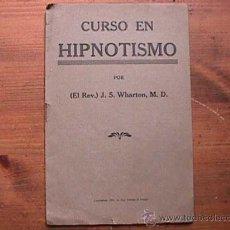 Libros antiguos: CURSO EN HIPNOTISMO, J. S. WHARTON, 1921. Lote 20773072