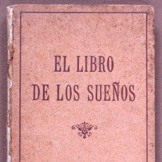 Libros antiguos: ¿QUIERE USTED APRENDER EL SECRETO DE LOS SUEÑOS?. COMPILACIÓN DE CUANTO SOBRE ESTA MATERIA .... Lote 24132210