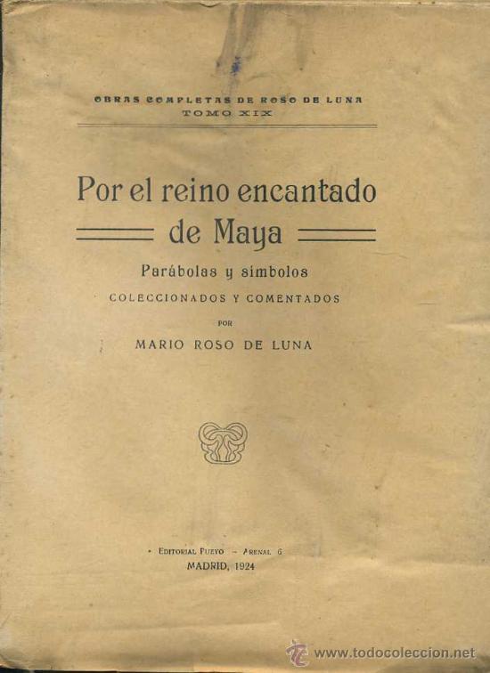 ROSO DE LUNA : POR EL REINO ENCANTADO DE MAYA (1924) (Libros Antiguos, Raros y Curiosos - Parapsicología y Esoterismo)