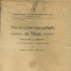 Libros antiguos: ROSO DE LUNA : POR EL REINO ENCANTADO DE MAYA (PUEYO, 1924) INTONSO. Lote 286399613