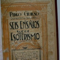 Libros antiguos: SEIS ENSAYOS SOBRE ESOTERISMO. GUIRAO PEDRO. 1931. Lote 155263661