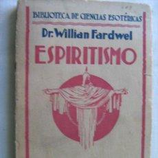 Libros antiguos: ESPIRITISMO. FARDWELL, WILLIAM. CARO RAGGIO APROX 1930. Lote 28839838