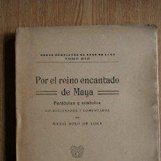 Libros antiguos: POR EL REINO ENCANTADO DE MAYA. PARÁBOLAS Y SÍMBOLOS COLECCIONADOS Y COMENTADOS POR…. Lote 29195550