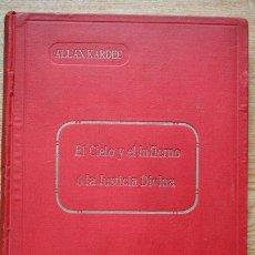 Libros antiguos: EL CIELO Y EL INFIERNO O LA JUSTICIA DIVINA SEGÚN EL ESPIRITISMO. KARDEC (ALLAN). Lote 29306846