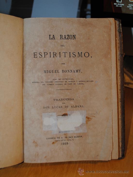 Libros antiguos: 1869.- LA RAZÓN DEL ESPIRITISMO. MIGUEL BONNAMY. EJEMPLAR MUY RARO. - Foto 3 - 53317469