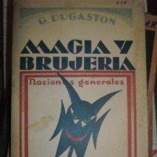 Libros antiguos: MAGIA Y BRUJERIA POR G.DUGASTON. Lote 29381225