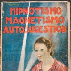 Libros antiguos: HIPNOTISMO, MAGNETISMO, AUTOGESTION. V. L. FERRANDIZ. Lote 30193276