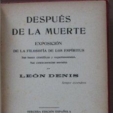Libri antichi: DESPUÉS DE LA MUERTE. EXPOSICIÓN DE LA FILOSOFIA DE LOS ESPIRITUS. LEÓN DENIS. Lote 31113658