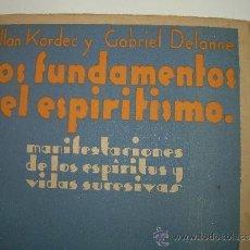 Libros antiguos: LOS FUNDAMENTOS DEL ESPIRITISMO....ALLAN KARDEC Y GABRIEL DELANNE.. Lote 56112052