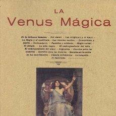 Libros antiguos: LA VENUS MAGICA. DE LA BELLEZZA HUMANA.- DEL AMOR.- LAS RELIGIONES Y EL AMOR.- LA MÁGIA Y EL OCULTIR. Lote 40814823