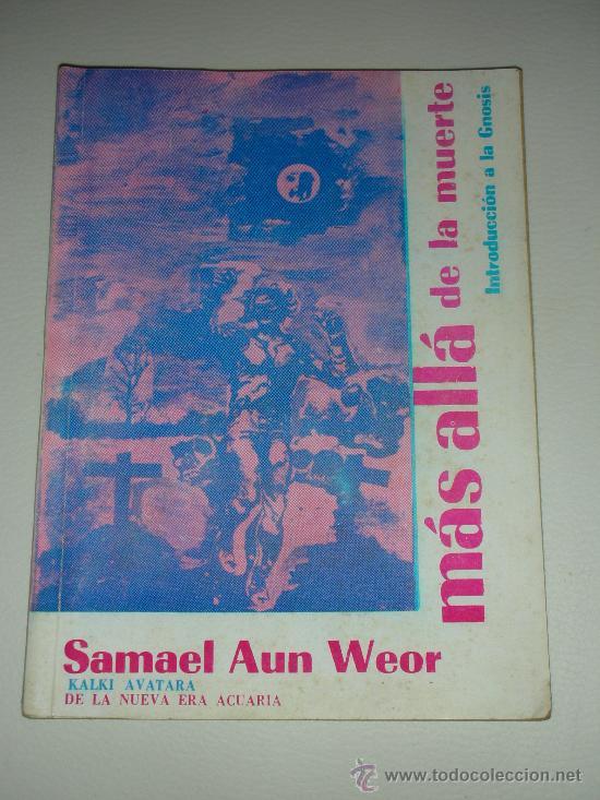 MÁS ALLÁ DE LA MUERTE INTRODUCCIÓN A LA GNOSIS SAMAEL AUN WEOR AÑO 1970 (Libros Antiguos, Raros y Curiosos - Parapsicología y Esoterismo)