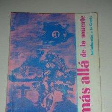 Libros antiguos: MÁS ALLÁ DE LA MUERTE INTRODUCCIÓN A LA GNOSIS SAMAEL AUN WEOR AÑO 1970. Lote 109399363