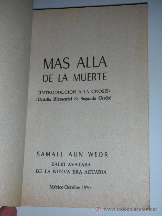 Libros antiguos: MÁS ALLÁ DE LA MUERTE Introducción a la Gnosis SAMAEL AUN WEOR año 1970 - Foto 2 - 109399363