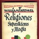 Libros antiguos: LIBRO RELIGIONES SUPERSTICIONES Y MAGIA 1928 ,WILLIAM FARDWEL , ORIGINAL. Lote 34562362