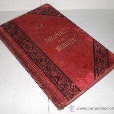 Libros antiguos: DESPUES DE LA MUERTE (EXPOSICION E LA FILOSOFIA DE LOS ESPIRITUS), LEON DENIS - 1889. Lote 37159858