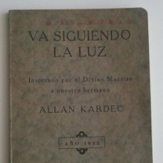 Libros antiguos: VA SIGUIENDO LA LUZ. ALLAN KARDEC. 1932. EDICIONES DEL GRUPO. Lote 38244785