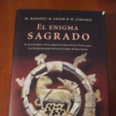 Libros antiguos: EL ENIGMA SAGRADO, M.BAIGENT, R. LEIGH, H. LINCOLN. Lote 38815571
