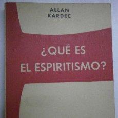 Libros antiguos: QUE ES EL ESPIRITISMO ALLAN KARDEC MAUCCI. Lote 39247341