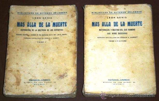 MÁS ALLÁ DE LA MUERTE 2T POR LEÓN DENIS DE ED. AMÉRICA EN MADRID S/F (1929) (Libros Antiguos, Raros y Curiosos - Parapsicología y Esoterismo)