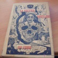 Livros antigos: LA BRUJERIA EN BARCELONA ( FRAY GERUNDIO) 1913 (LB5-). Lote 41244238