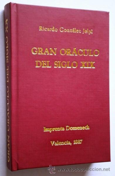 GRAN ORÁCULO DEL SIGLO XIX POR RICARDO GONZÁLEZ JELPI DE IMPRENTA DOMÉNECH EN VALENCIA 1887 (Libros Antiguos, Raros y Curiosos - Parapsicología y Esoterismo)